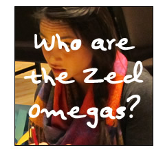 Who are the Zed Omegas?