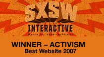 Winner Activism Website, 2008 SXSW Interactive Conference